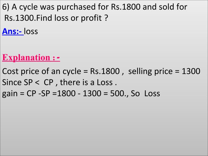 6)AcyclewaspurchasedforRs.1800andsoldfor