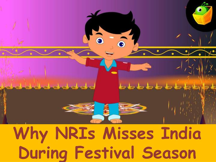 Why NRIs Misses India During Festival Season