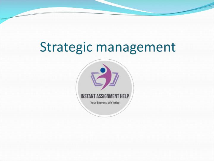 strategic management assignment Strategic management assignment at instant assignment help get our quality assistance for writing assignment for college students in uk, usa and australia.