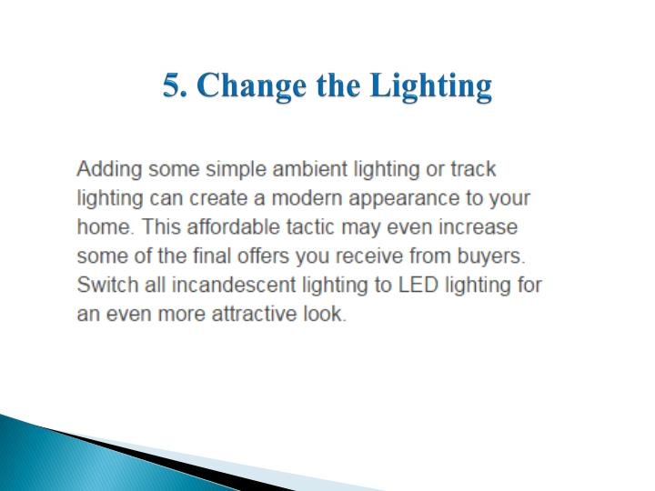 5. Change the Lighting