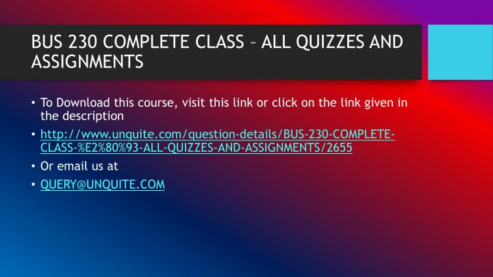Bus 230 complete class all quizzes and assignments1
