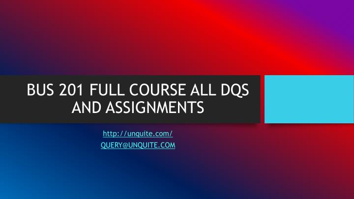 bus 201 full course all dqs and assignments n.