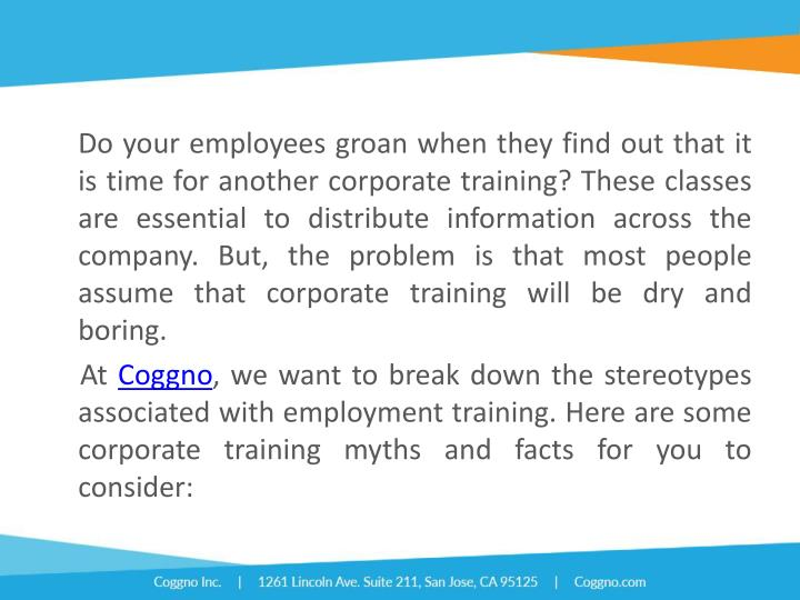 Do your employees groan when they find out that it