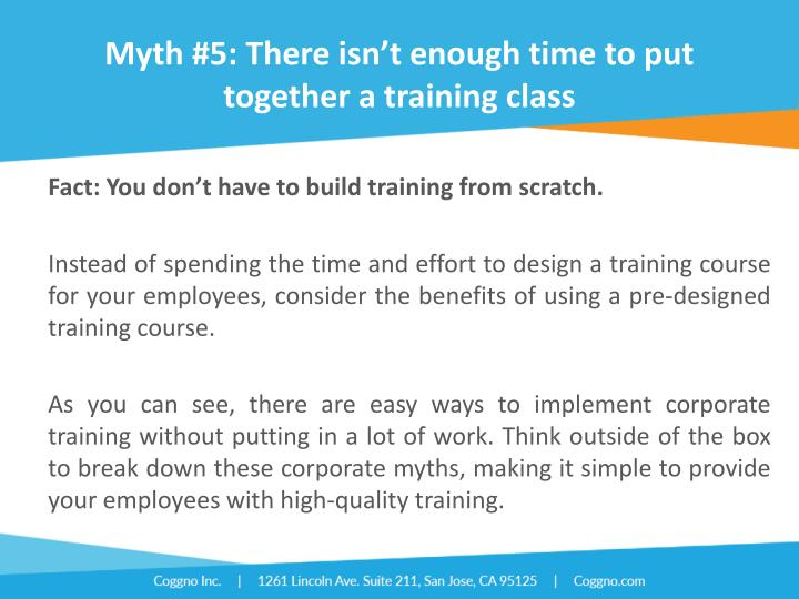 Myth #5: There isn't enough time to put