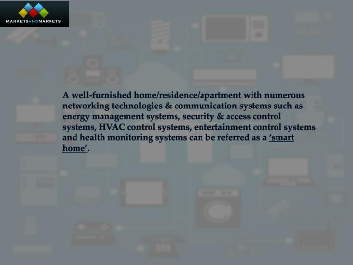 A well-furnished home/residence/apartment with numerous networking technologies & communication syst...