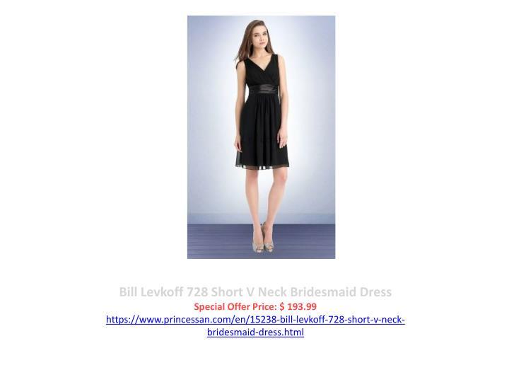 Bill Levkoff 728 Short V Neck Bridesmaid Dress