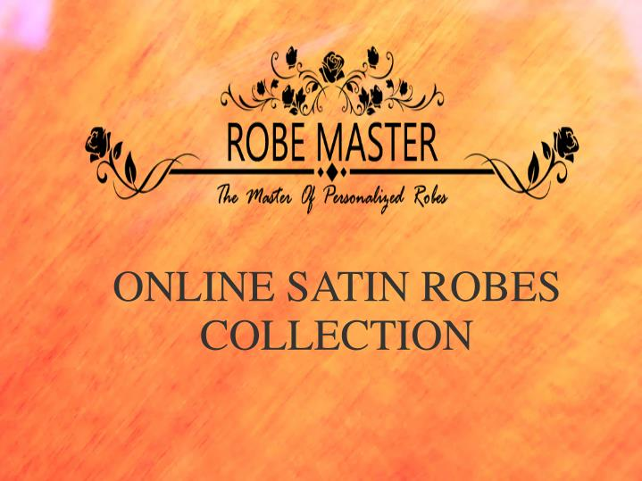 ONLINE SATIN ROBES COLLECTION