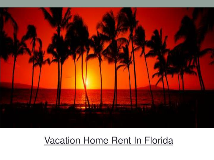 Vacation Home Rent In