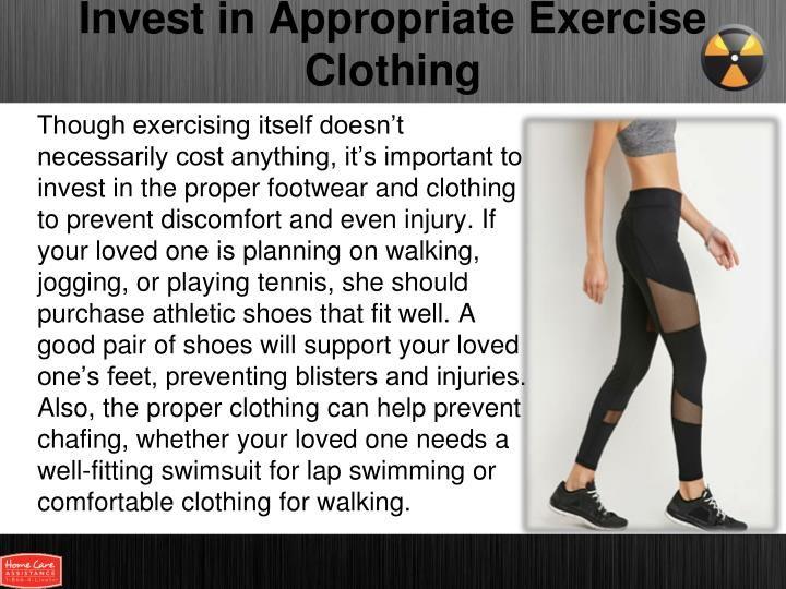Invest in appropriate exercise clothing