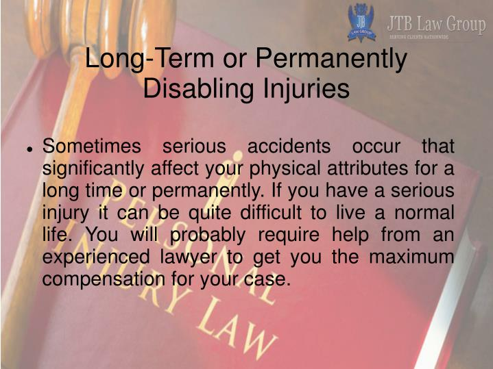 Long-Term or Permanently Disabling Injuries