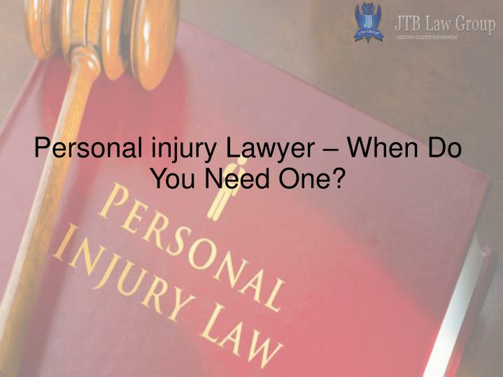 Personal injury lawyer when do you need one
