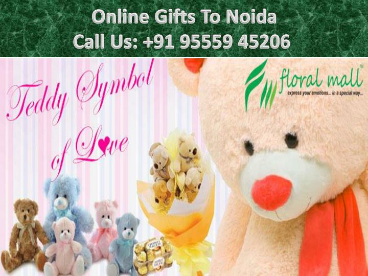 Online gifts to noida call us 91 95559 45206