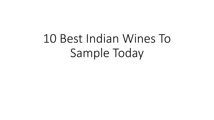 10 best indian wines to sample today