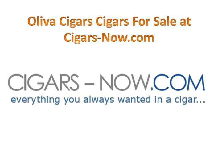 oliva cigars cigars for sale at cigars now com n.