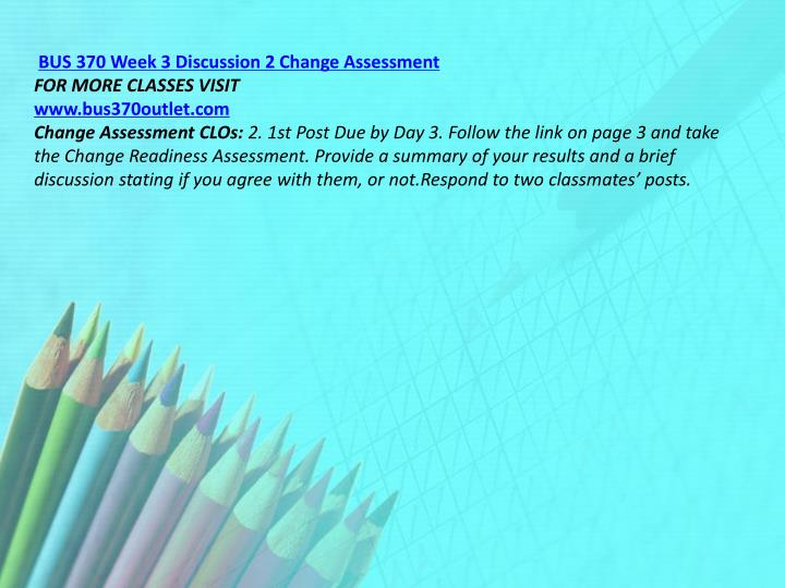 BUS 370 Week 3 Discussion 2 Change Assessment
