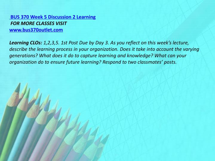 BUS 370 Week 5 Discussion 2 Learning