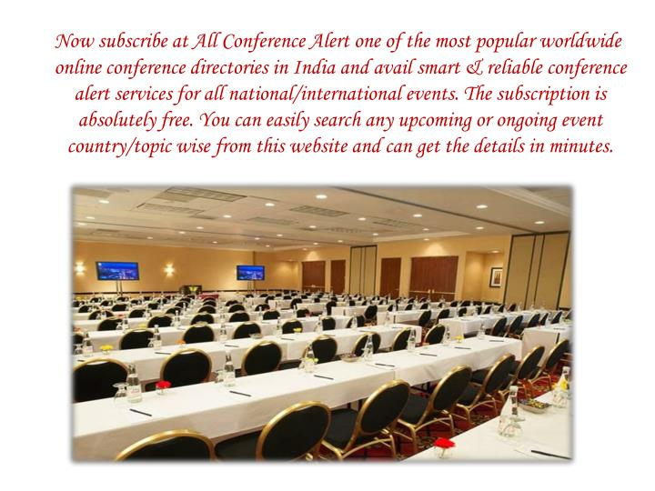 Now subscribe at All Conference Alert one of the most popular worldwide