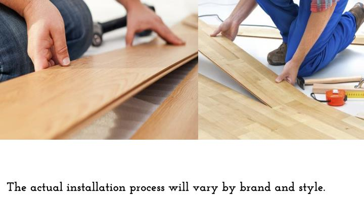 The actual installation process will vary by brand and style.