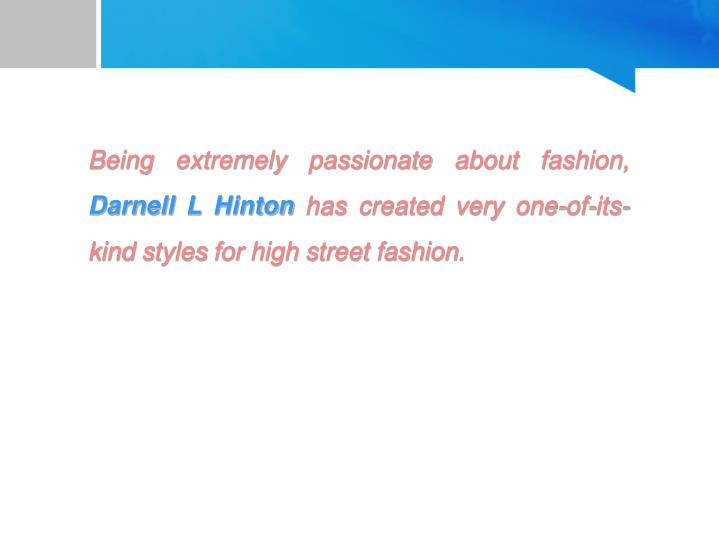 Being extremely passionate about fashion,