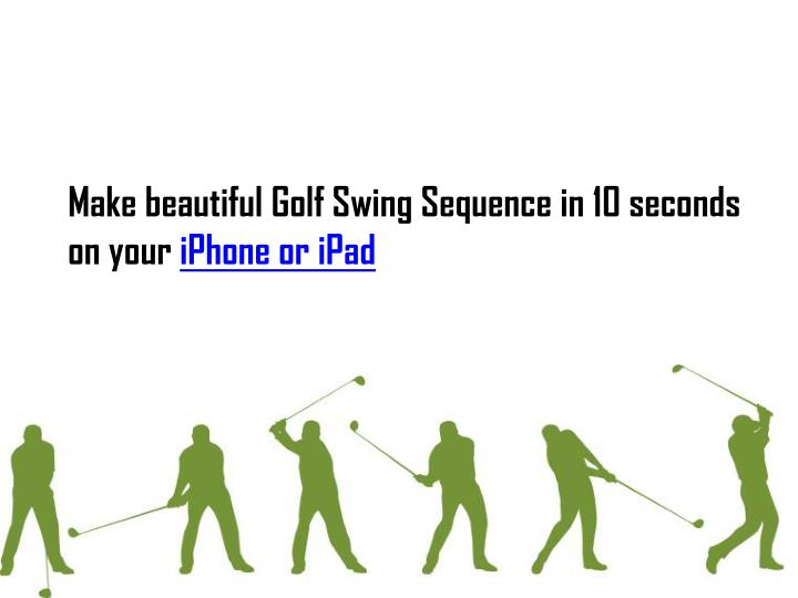 Make beautiful Golf Swing Sequence in 10 seconds
