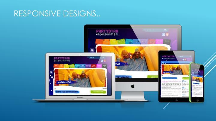 Responsive designs..