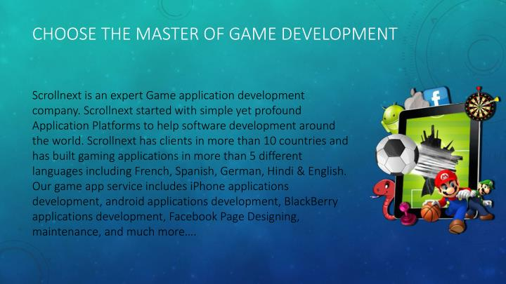 Choose the master of game development