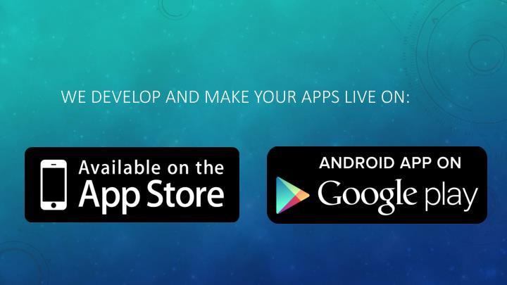 We Develop and make your Apps live on: