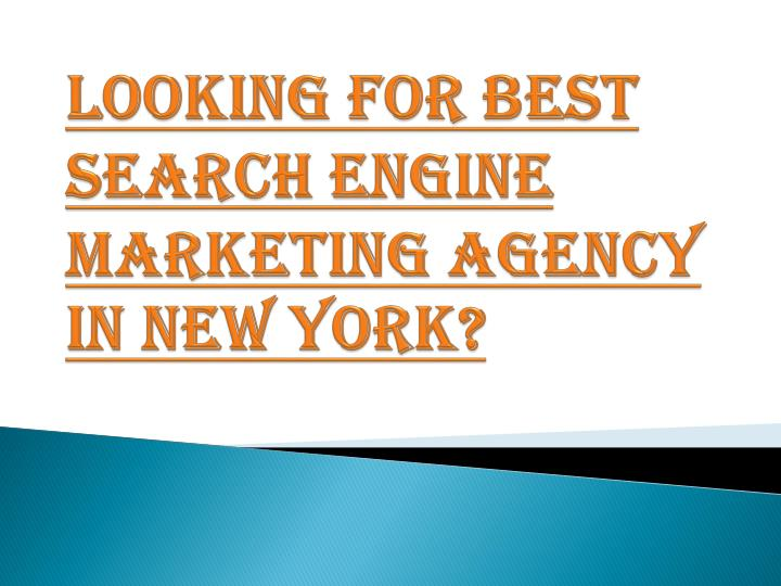 looking for best search engine marketing agency in new york n.