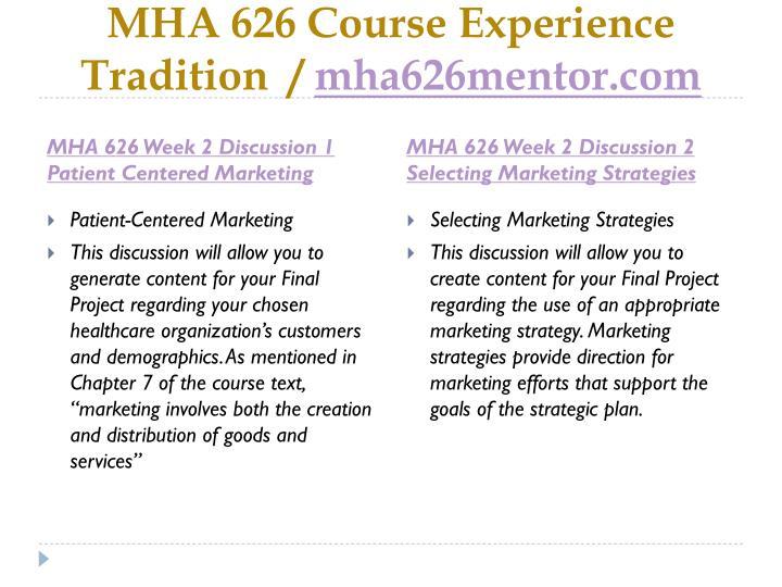 Mha 626 course experience tradition mha626mentor com2
