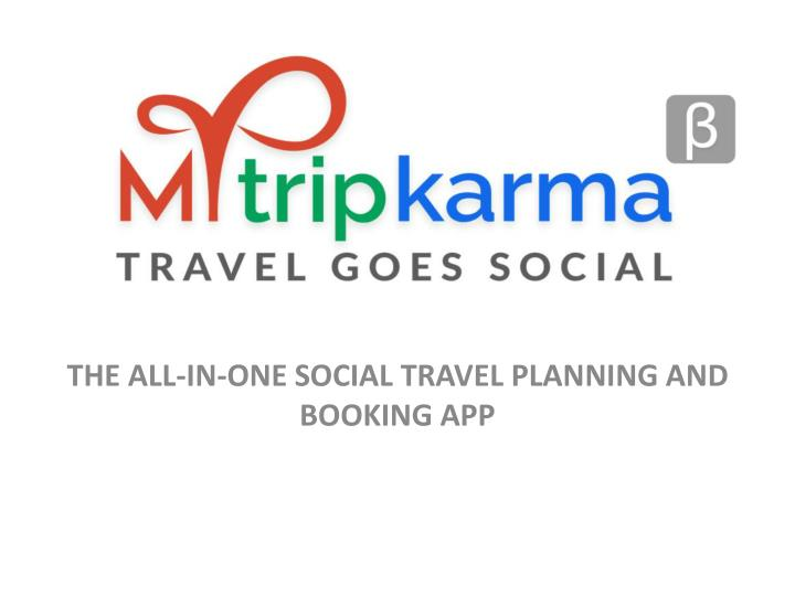 the all in one social travel planning and booking app n.