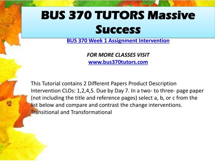 BUS 370 TUTORS Massive Success