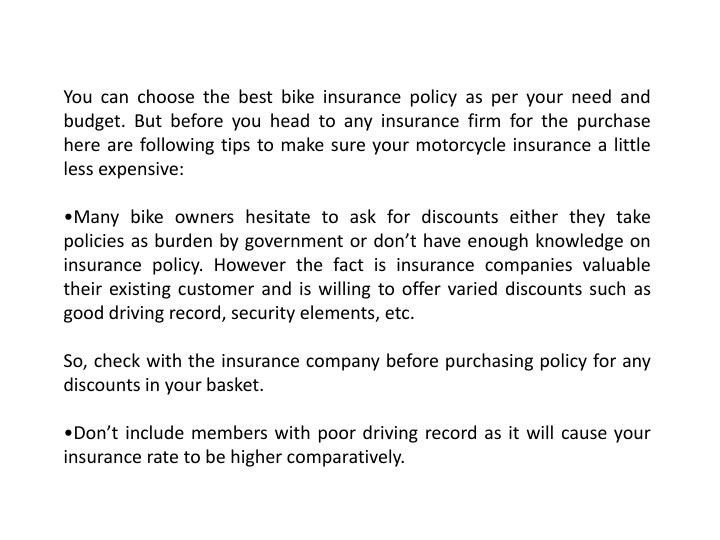 You can choose the best bike insurance policy as per your need and budget.