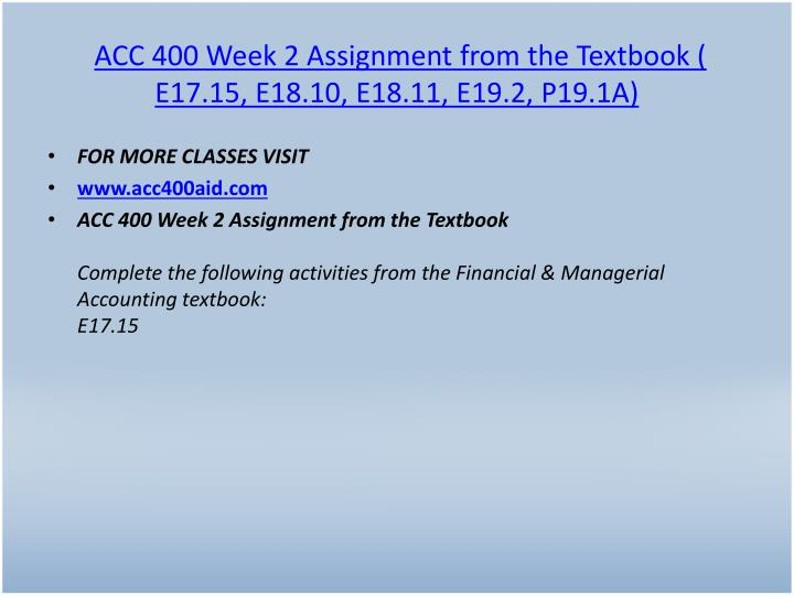 ACC 400 Week 2 Assignment from the Textbook ( E17.15, E18.10, E18.11, E19.2, P19.1A)