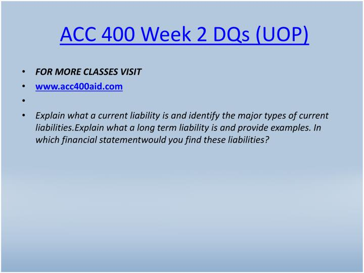 ACC 400 Week 2 DQs (UOP)