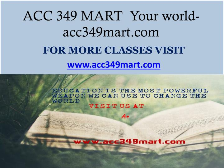 Acc 349 mart your world acc349mart com