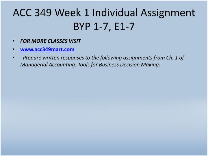 ACC 349 Week 1 Individual Assignment BYP 1-7, E1-7