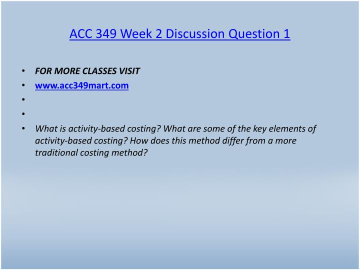 ACC 349 Week 2 Discussion Question 1