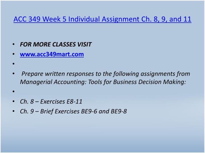 ACC 349 Week 5 Individual Assignment Ch. 8, 9, and 11