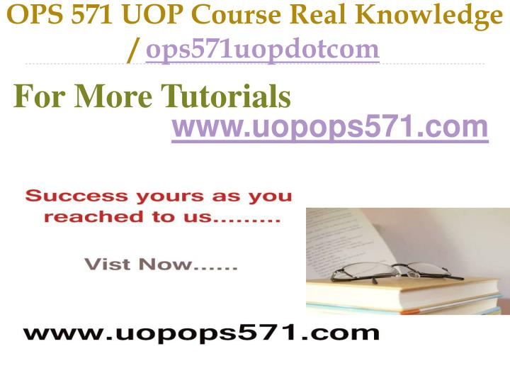 ops 571 uop course real knowledge ops571uopdotcom n.