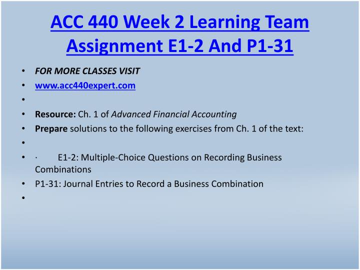 ACC 440 Week 2 Learning Team Assignment E1-2 And P1-31