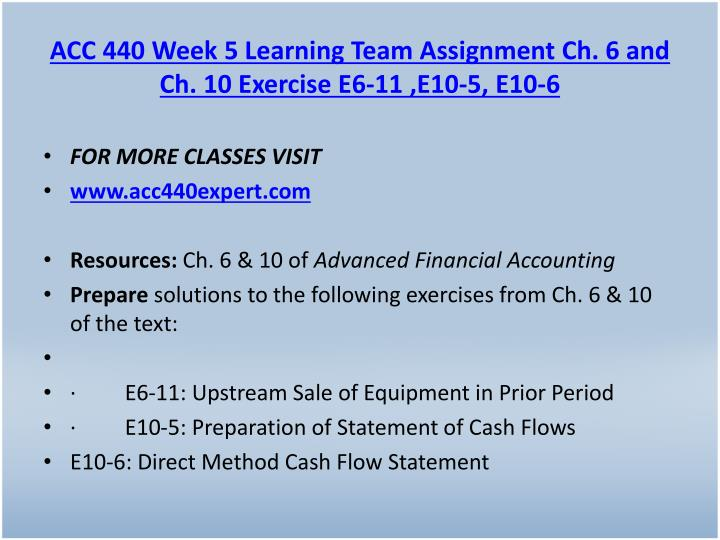 ACC 440 Week 5 Learning Team Assignment Ch. 6 and Ch. 10 Exercise E6-11 ,E10-5, E10-6