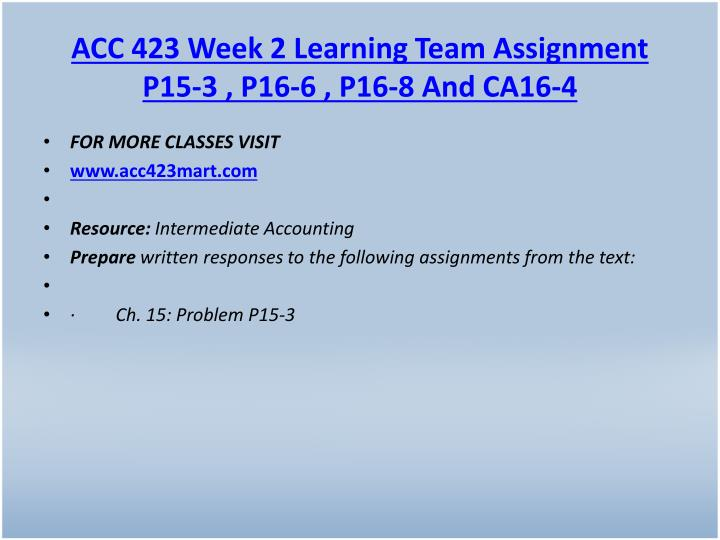 ACC 423 Week 2 Learning Team Assignment P15-3 , P16-6 , P16-8 And CA16-4