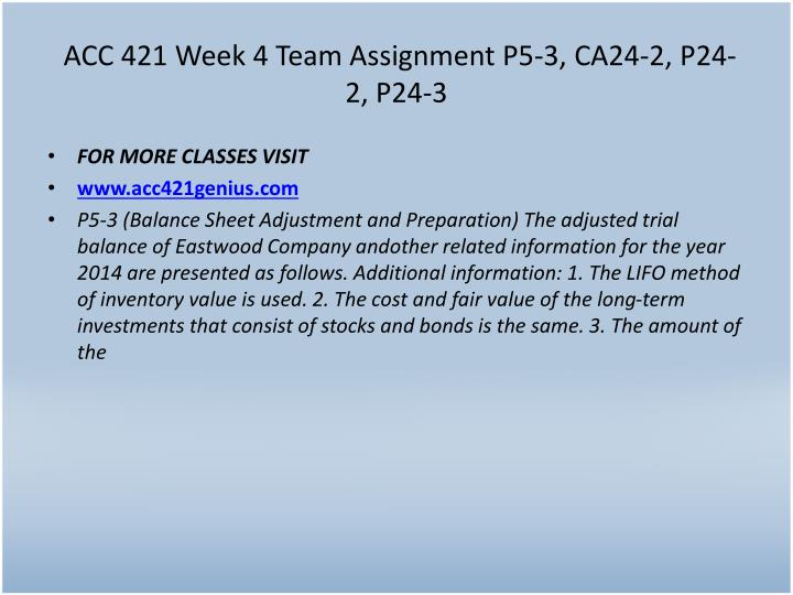ACC 421 Week 4 Team Assignment P5-3, CA24-2, P24-2, P24-3