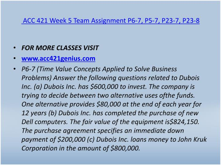 ACC 421 Week 5 Team Assignment P6-7, P5-7, P23-7, P23-8