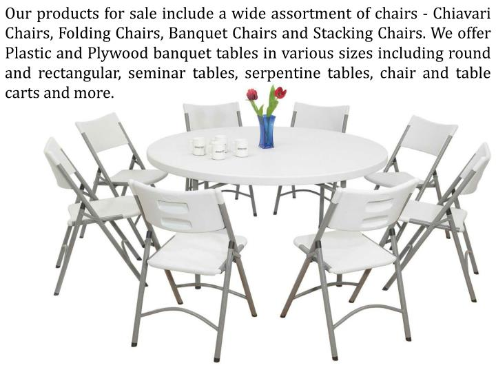 Our products for sale include a wide assortment of chairs -