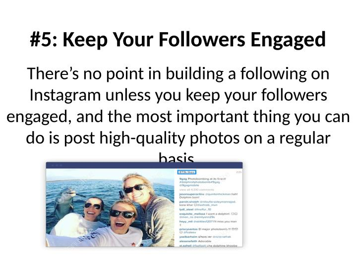 #5: Keep Your Followers Engaged