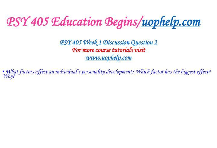 PSY 405 Education Begins/
