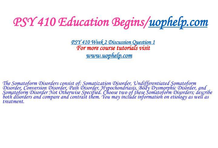 PSY 410 Education Begins/