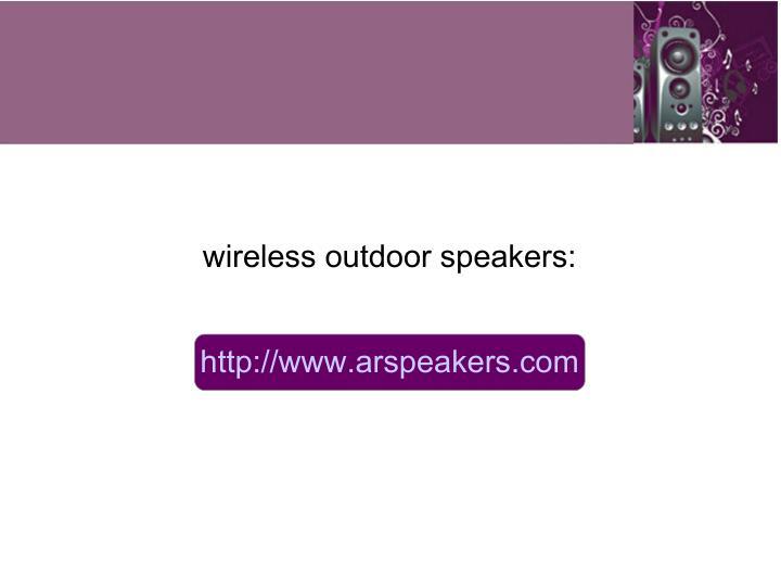 wireless outdoor speakers: