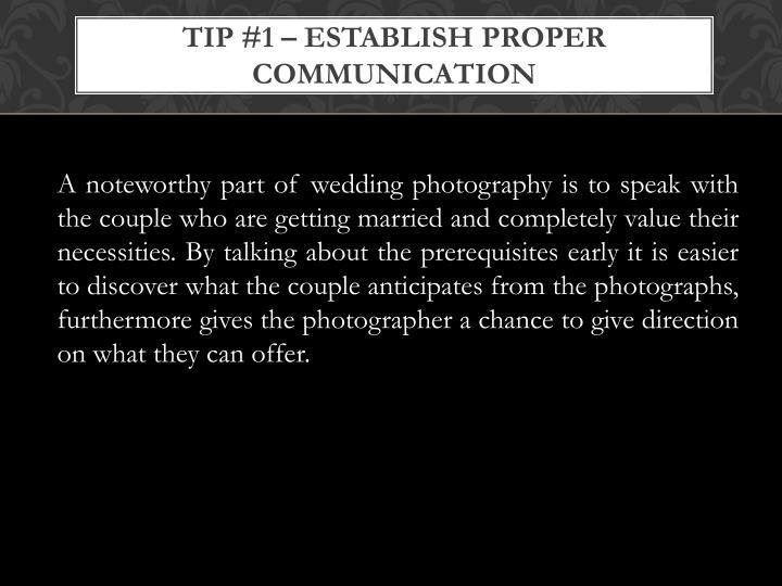 Tip 1 establish proper communication